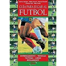 Guía para jugar a fútbol (Spanish Edition)