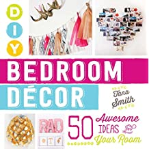 DIY Bedroom Decor: 50 Awesome Ideas for Your Room (English Edition)