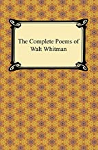 The Complete Poems of Walt Whitman (English Edition)