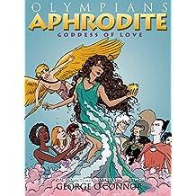 Olympians: Aphrodite: Goddess of Love (English Edition)