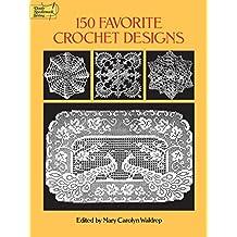 150 Favorite Crochet Designs (Dover Knitting, Crochet, Tatting, Lace) (English Edition)