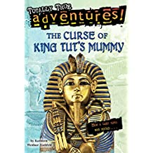 The Curse of King Tut's Mummy (Totally True Adventures): How a Lost Tomb Was Found (English Edition)