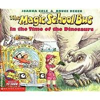 (进口原版) 神奇校车系列: 探访恐龙时代 The Magic School Bus in the Time of the Dinosaurs