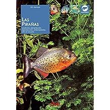 Las pirañas: Anatomía, alimentación, reproducción, enfermedades, cría en acuario (Spanish Edition)