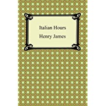 Italian Hours [with Biographical Introduction] (English Edition)