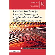 Creative Teaching for Creative Learning in Higher Music Education (SEMPRE Studies in The Psychology of Music) (English Edition)