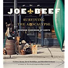 Joe Beef: Surviving the Apocalypse: Another Cookbook of Sorts (English Edition)