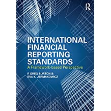 International Financial Reporting Standards: A Framework-Based Perspective (English Edition)