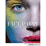 Face Paint: The Story of Make-Up