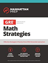 GRE Math Strategies: Effective Strategies & Practice from 99th Percentile Instructors (Manhattan Prep GRE Strategy Guides)...