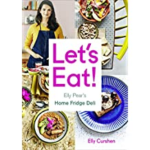 Let's Eat: Elly Pear's Home Fridge Deli (English Edition)