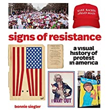 Signs of Resistance: A Visual History of Protest in America (English Edition)