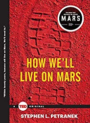 How We'll Live on Mars (TED Books) (English Edit