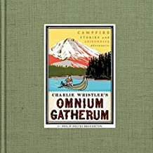 Charlie Whistler's Omnium Gatherum: Campfire Stories and Adirondack Adventures (English Edition)