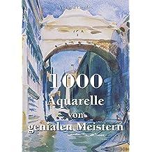 1000 Aquarelle von genialen Meistern (German Edition)