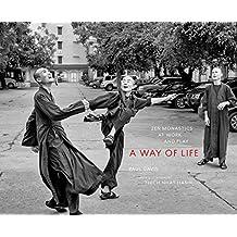 A Way of Life: Zen Monastics at Work and at Play (English Edition)