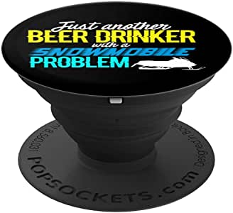Funny Just Another Beer Drinker with a Snowmobile Problem PopSockets 手机和平板电脑握架260027  黑色