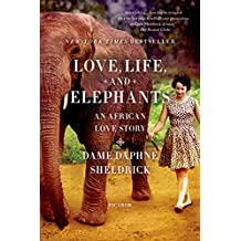 Love, Life, and Elephants: An African Love Story (English Edition)