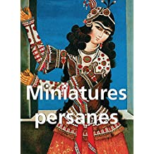 Miniatures persanes (French Edition)