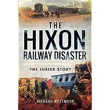The Hixon Railway Disaster: The Inside Story (English Edition)