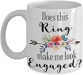 Does this Ring Make Me Look Engaged Mug, Just Engaged Mug, 送给她的可爱订婚礼物 白色 11oz 43235-9384