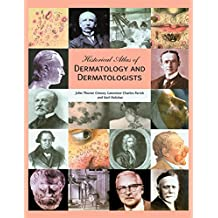 Historical Atlas of Dermatology and Dermatologists (English Edition)