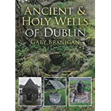 Ancient & Holy Wells of Dublin
