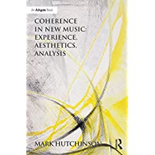 Coherence in New Music: Experience, Aesthetics, Analysis (English Edition)