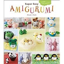 Super Easy Amigurumi: Crochet Cute Animals (English Edition)