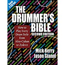 The Drummer's Bible: How to Play Every Drum Style from Afro-Cuban to Zydeco (English Edition)
