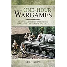 One-hour Wargames: Practical Tabletop Battles for those with Limited Time and Space (English Edition)