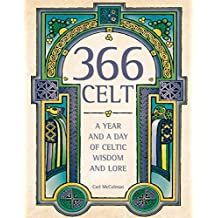 366 Celt: A Year and A Day of Celtic Wisdom and Lore (English Edition)
