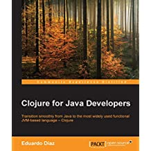 Clojure for Java Developers (English Edition)