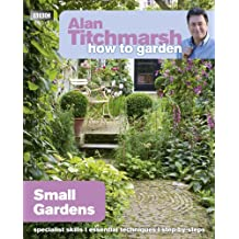 Alan Titchmarsh How to Garden: Small Gardens (English Edition)