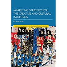 Marketing Strategy for Creative and Cultural Industries (Mastering Management in the Creative and Cultural Industries) (English Edition)