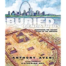 Buried Beneath Us: Discovering the Ancient Cities of the Americas (English Edition)