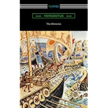 The Histories (Translated by George Rawlinson with an Introduction by George Swayne and a Preface by H. L. Havell) (English Edition)