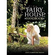 Fairy House Handbook (English Edition)