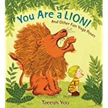 You Are a Lion!: And Other Fun Yoga Poses (English Edition)