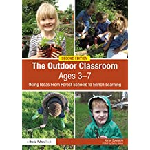 The Outdoor Classroom Ages 3-7: Using Ideas From Forest Schools to Enrich Learning (English Edition)