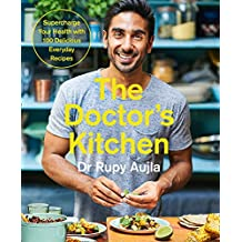 The Doctor's Kitchen: Supercharge your health with 100 delicious everyday recipes (English Edition)