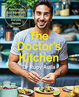 """The Doctor's Kitchen: Supercharge your health with 100 delicious everyday recipes (English Edition)"",作者:[Dr Rupy Aujla]"