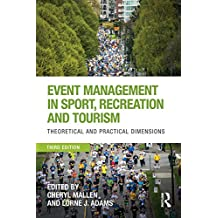 Event Management in Sport, Recreation and Tourism: Theoretical and Practical Dimensions (English Edition)