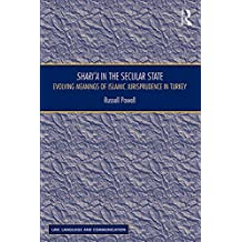 Shari`a in the Secular State: Evolving Meanings of Islamic Jurisprudence in Turkey (Law, Language and Communication) (English Edition)