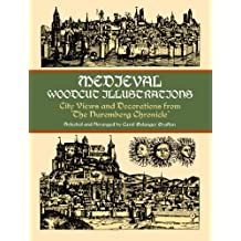 Medieval Woodcut Illustrations: City Views and Decorations from the Nuremberg Chronicle (Dover Pictorial Archive) (English Edition)