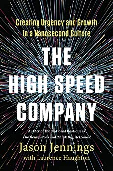 """""""The High-Speed Company: Creating Urgency and Growth in a Nanosecond Culture (English Edition)"""",作者:[Jennings, Jason, Haughton, Laurence]"""