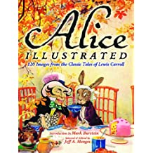 Alice Illustrated: 120 Images from the Classic Tales of Lewis Carroll (Dover Fine Art, History of Art) (English Edition)