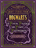Short Stories from Hogwarts of Power, Politics and Pesky Poltergeists (PottermorePresents)