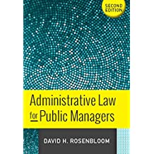 Administrative Law for Public Managers (English Edition)