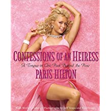Confessions of an Heiress: A Tongue-in-Chic Peek Behind the Pose (English Edition)